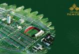 Palm City - Dự án đầu tư đất nền lớn nhất thành phố Chí Linh , tỉnh Hải Dương