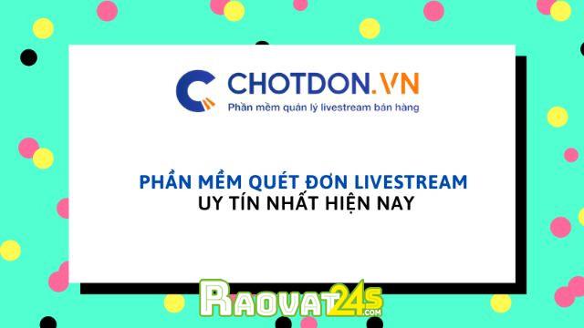 Phần mềm quét đơn livestream uy tín nhất hiện nay